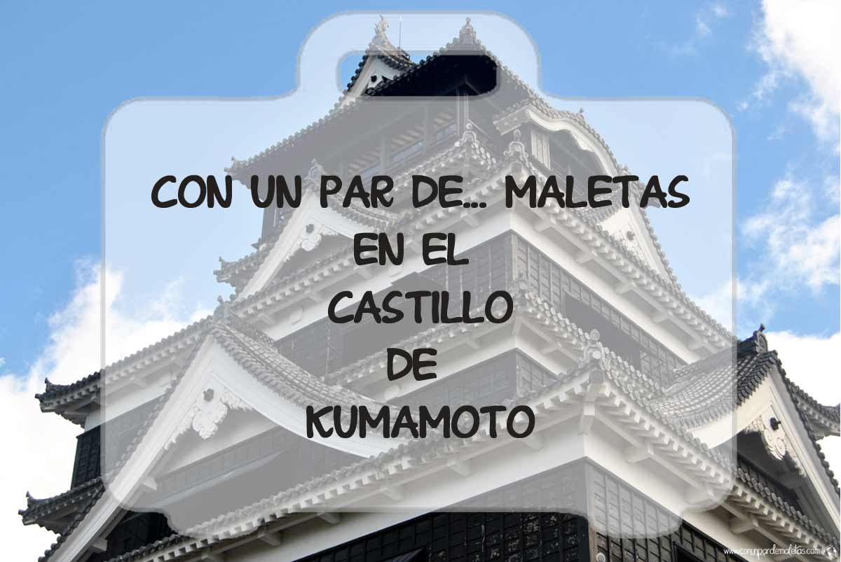 Castillo samurai de Kumamoto