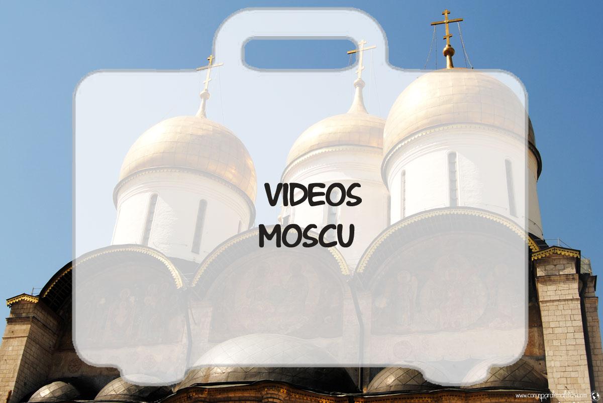 Nuestro viaje a Moscú en vídeos