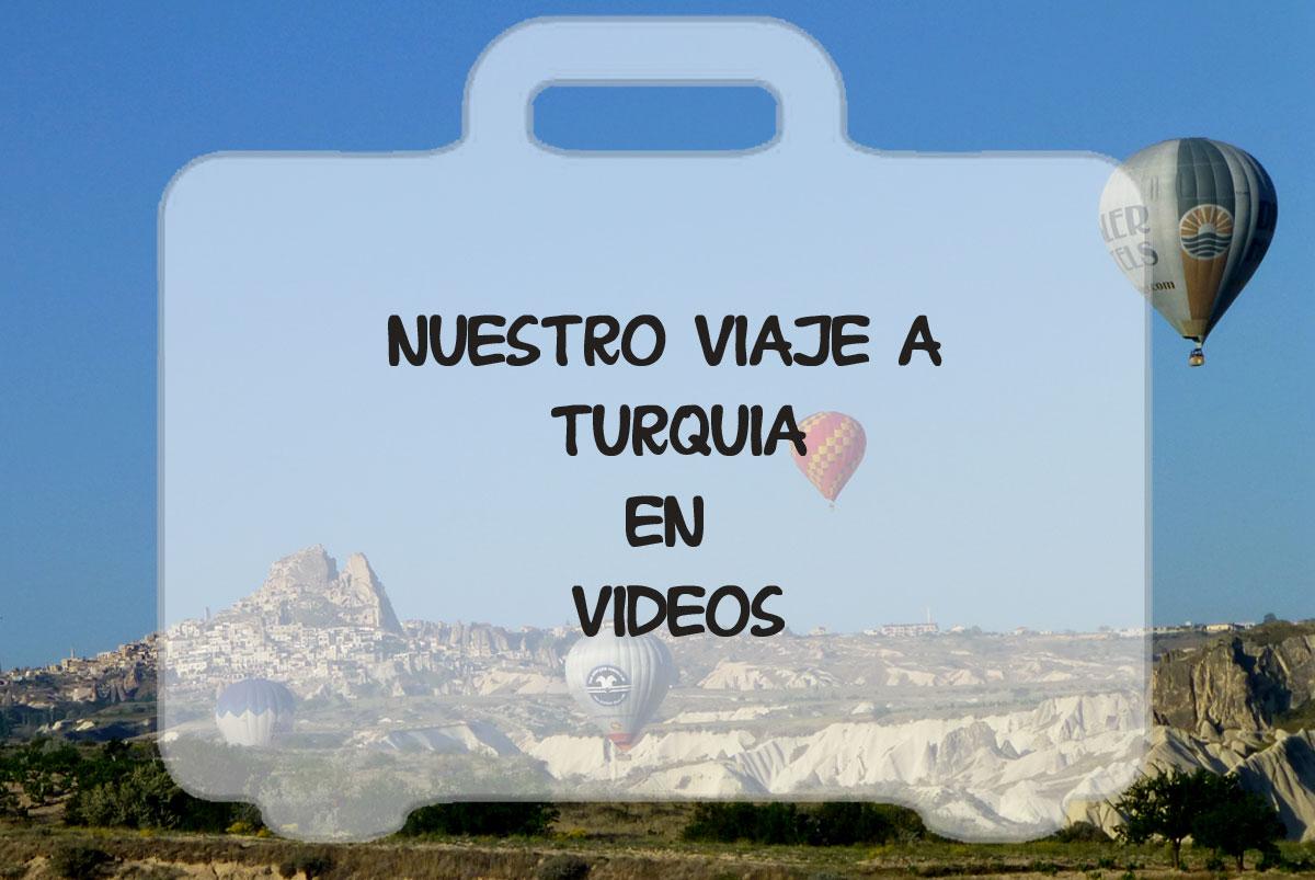 Nuestro viaje a Turquía en vídeos
