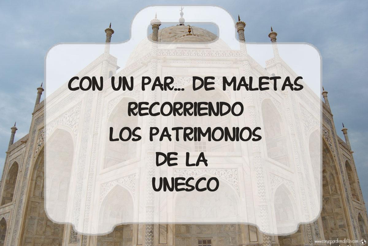 Patrimonios de la Unesco