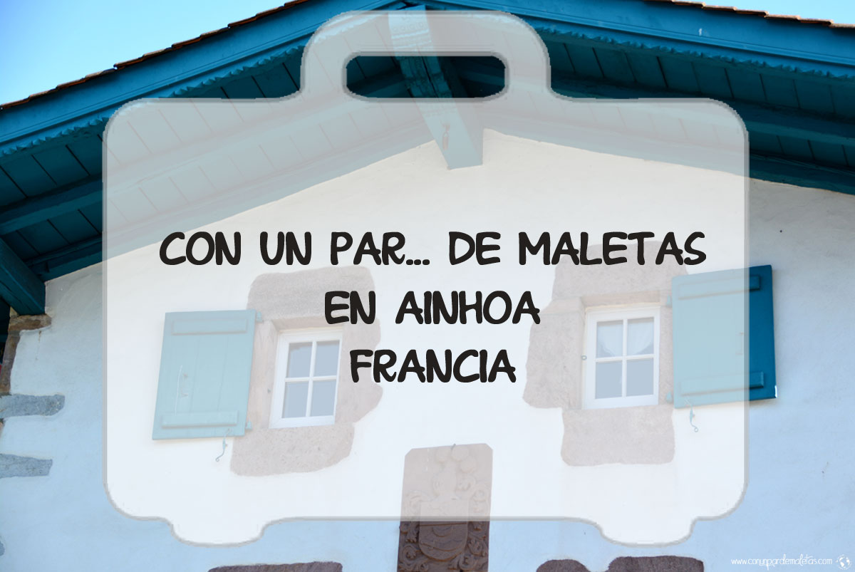 Ainhoa, uno de los pueblos con más encanto de Francia