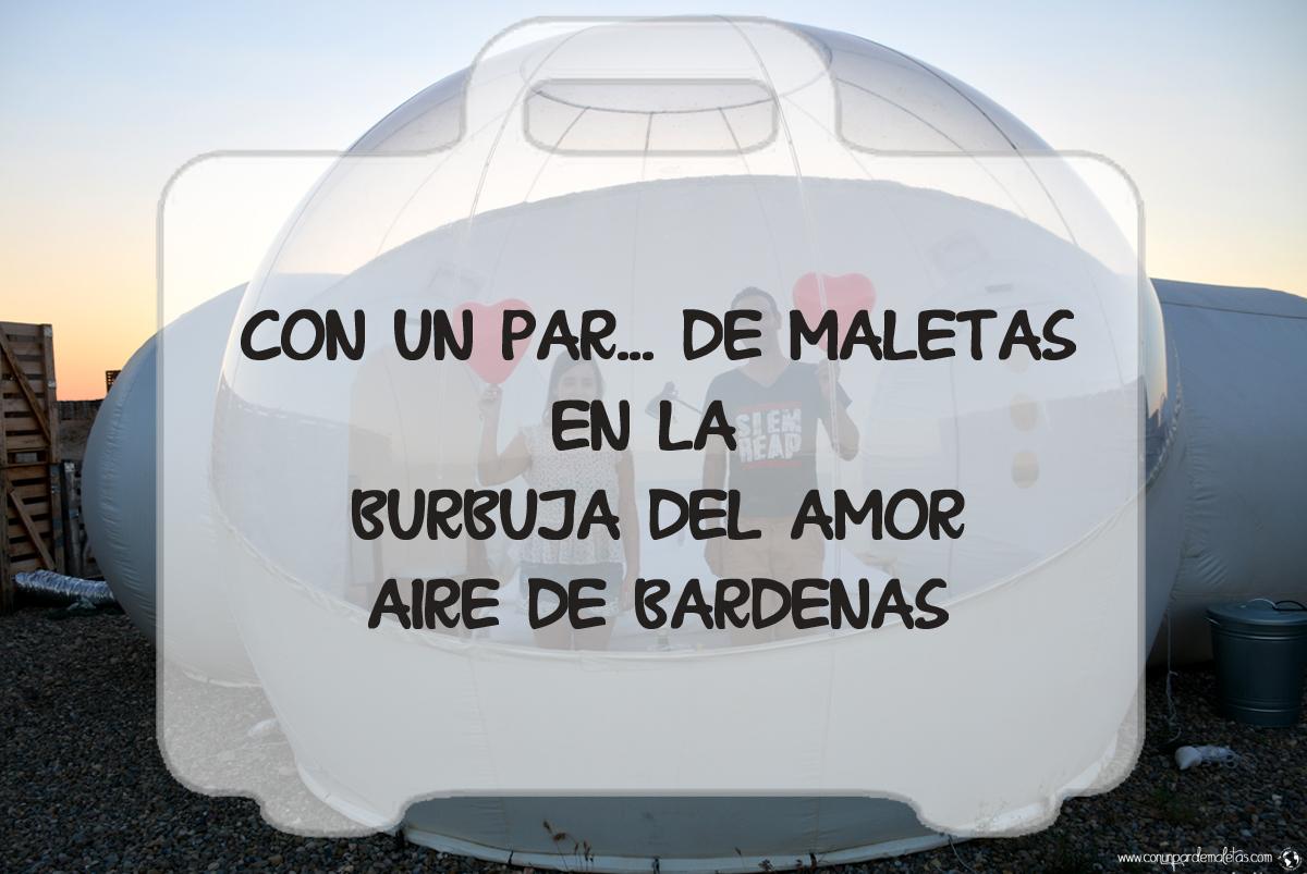 Burbuja del Amor, hotel Aire de Bardenas, Tudela
