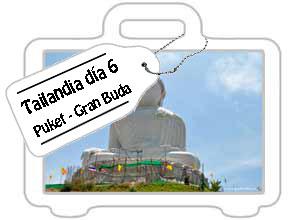 Tailandia día 6: El Gran Buda de Puket