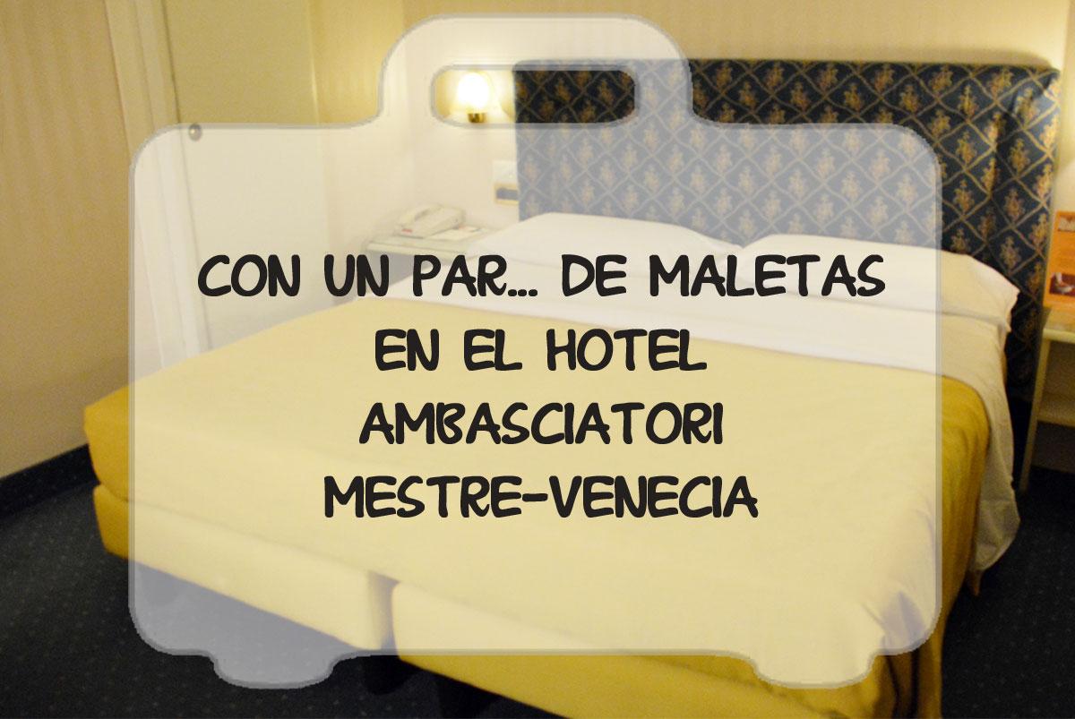 Hotel Ambascitori Mestre. Venecia