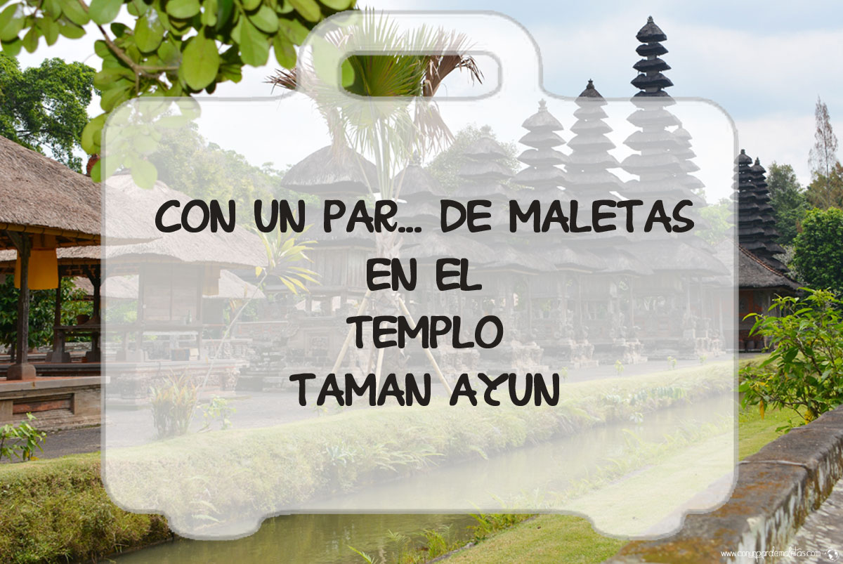 Templo Taman Ayun, impresionantes pagodas