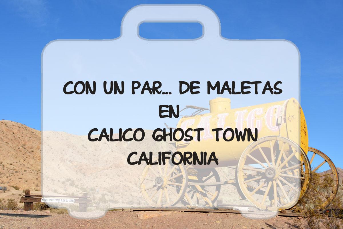 Calico, el pueblo de la fiebre de la plata, Ruta 66