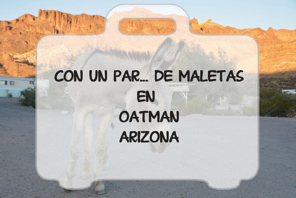 Oatman, el pueblo de los burros, ruta 66