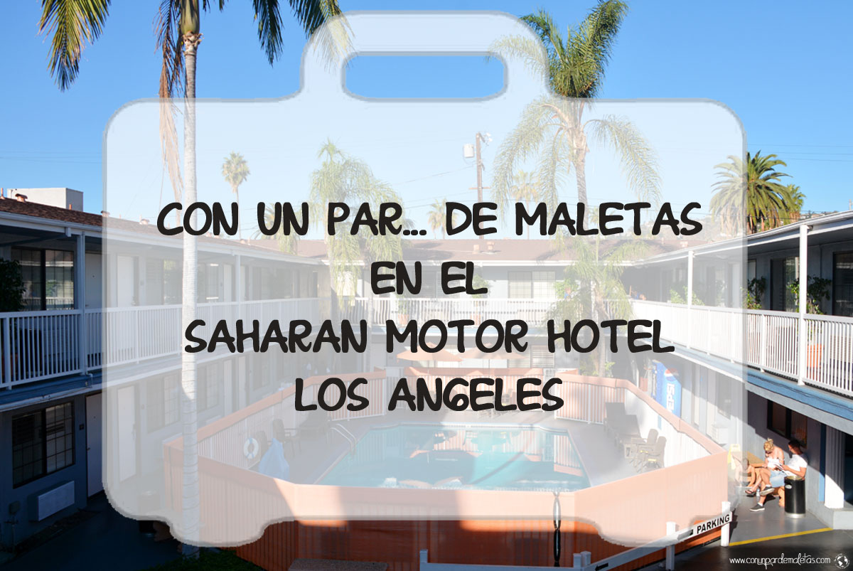 Los ngeles california conunpardemaletas for Motor hotel los angeles