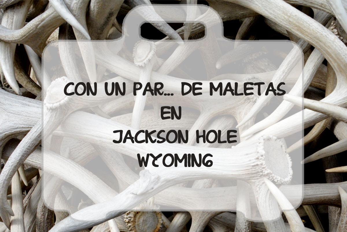 Jackson Hole, ciudad de cowboys