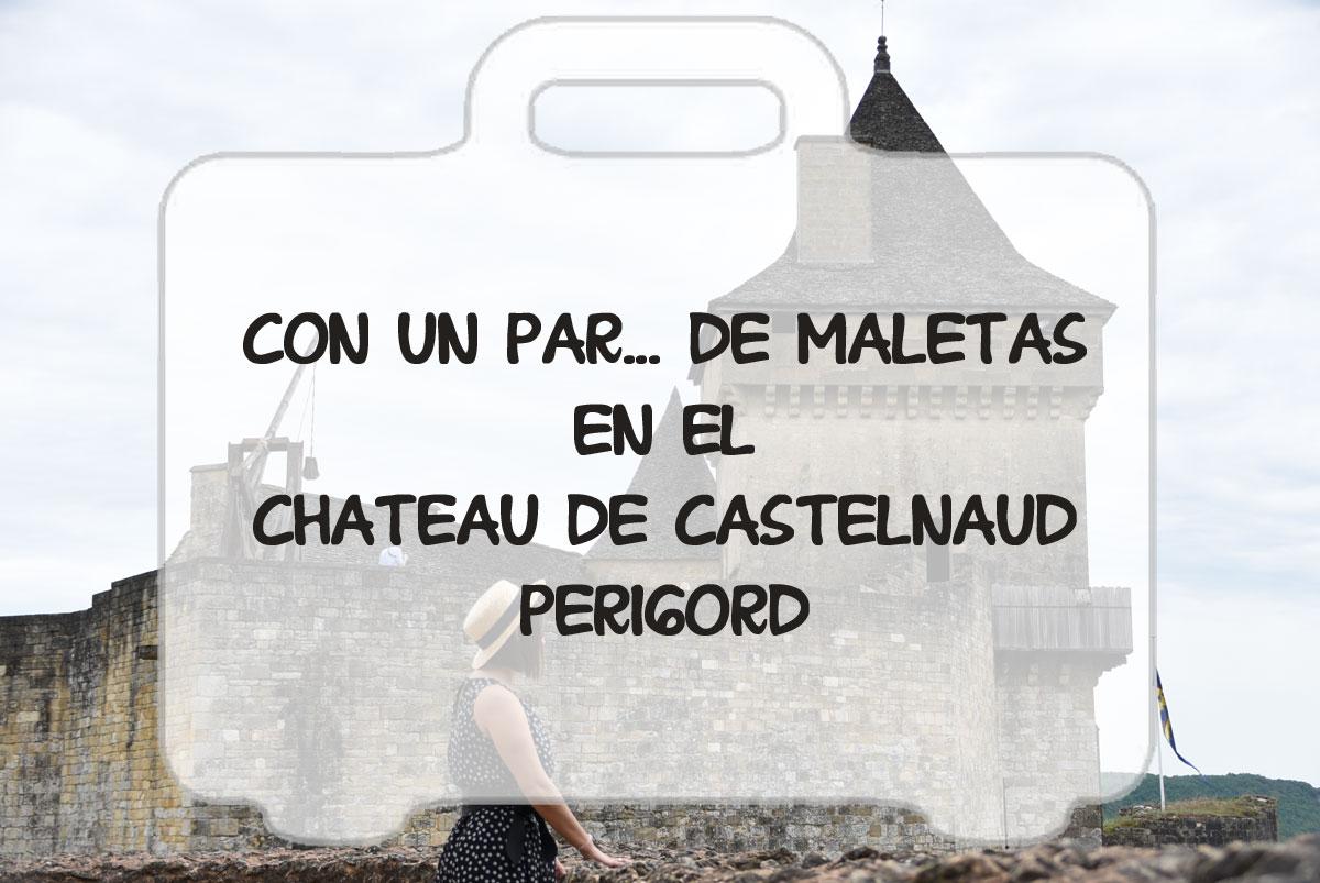 Château de Castelnaud, castillo de guerra con vistas de ensueño