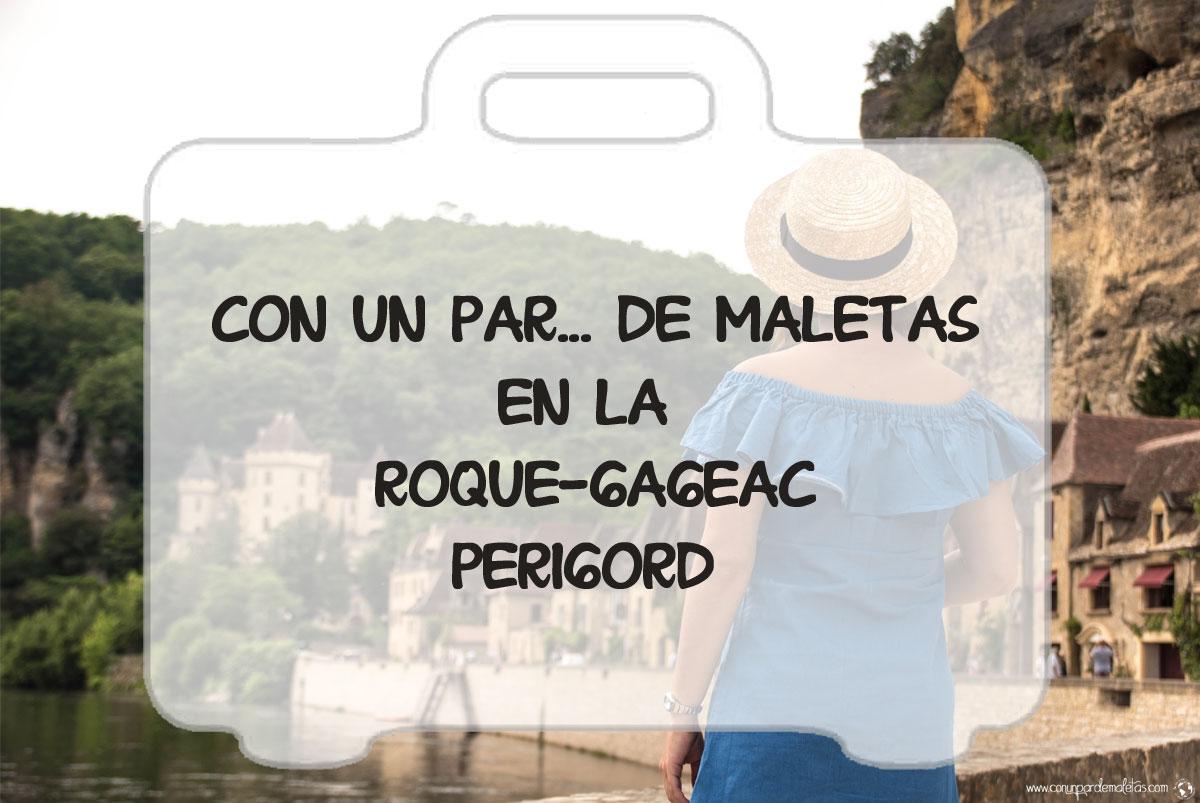 La Roque Gageac, un pueblo troglodita colgado de un acantilado